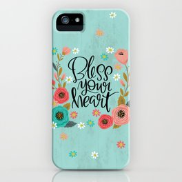 Pretty Not-So-Swe*ry: Bless Your Heart iPhone Case