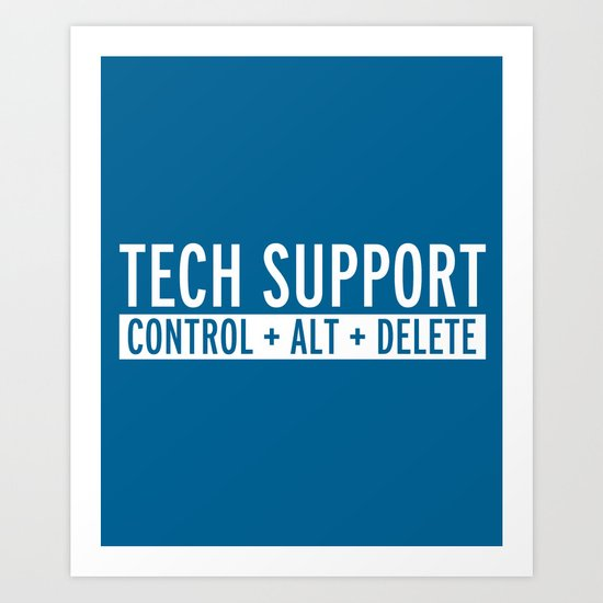 Tech Support Funny Quote Art Print