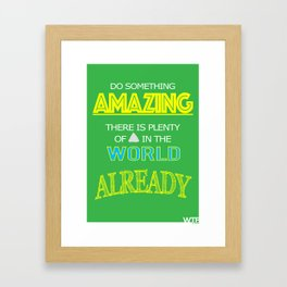 Do something Amazing Framed Art Print