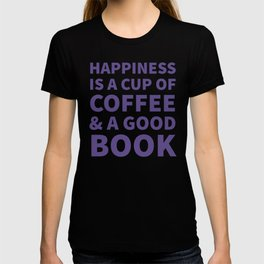 Happiness is a Cup of Coffee & a Good Book (Ultra Violet) T-shirt