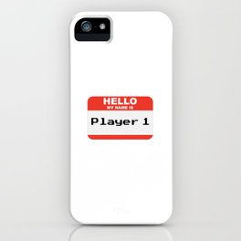 Hello my name is Player 1 iPhone Case