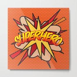 Comic Book Pop Art SUPERHERO Metal Print