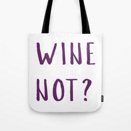Wine Not? Tote Bag