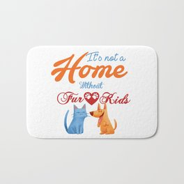 It's not a Home Without Fur Kids Bath Mat