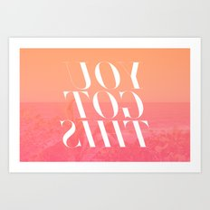 You Got This Art Print