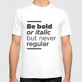 Be Bold Typography Print T-shirt
