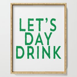 Funny Let's Day Drink St Patrick's Day Drinking print Serving Tray