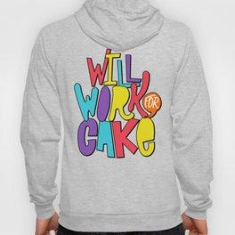 Will Work For Cake Hoody