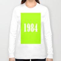 1984 Long Sleeve T-shirts featuring 1984 by Wanker & Wanker