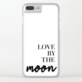live by the sun love by the moon (2 of 2) Clear iPhone Case