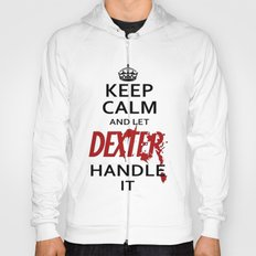 Keep Calm And Let Dexter Handle It Hoody