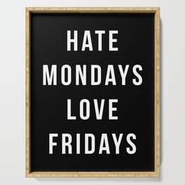 Hate Mondays Funny Quote Serving Tray