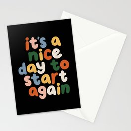 It's a Nice Day to Start Again Stationery Cards