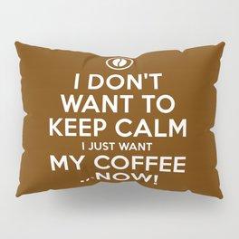 Calm & coffee Pillow Sham