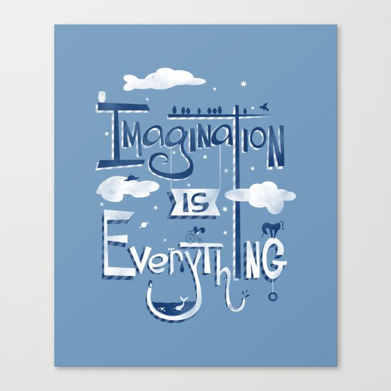 Imagination is Everything Canvas Print