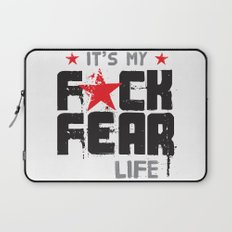 F★CK FEAR (it's YOUR life) Laptop Sleeve