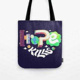 Hope Kills Tote Bag