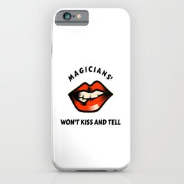 Magicians' Won't Kiss And Tell iPhone Case