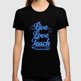 Best Teacher teaching live school love children teach Tshirt T-shirt