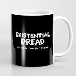 Existential Dread Coffee Mug