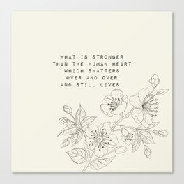 what is stronger than the human heart - R. Kaur Collection Canvas Print