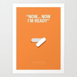 """NOW, NOW IM READY"" - Trainspotting Fanart Poster 2 Art Print"