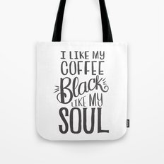 I LIKE MY COFFEE BLACK LIKE MY SOUL Tote Bag