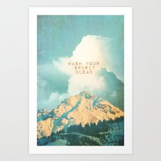 WASH YOUR SPIRIT CLEAN (JOHN MUIR) Art Print