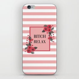Bitch Relax, Pretty, Funny, Quote iPhone Skin