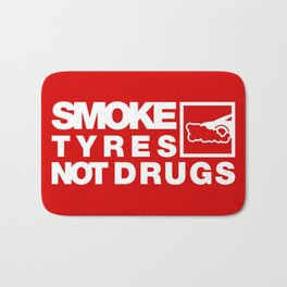 SMOKE TYRES NOT DRUGS v4 HQvector Bath Mat