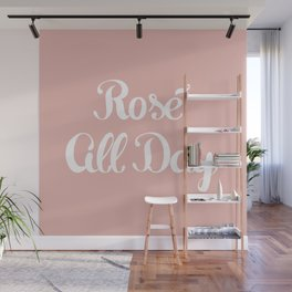 Rosé All Day Wall Mural