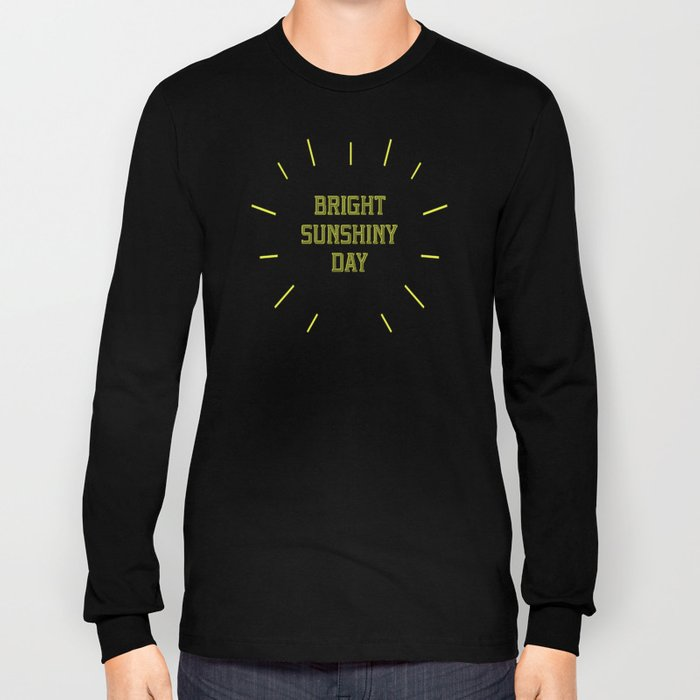 Bright Sunshiny day  Long Sleeve T-shirt