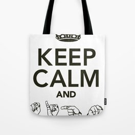 Keep Calm And Sign Tote Bag