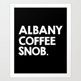 Albany (New York) Coffee snob Art Print