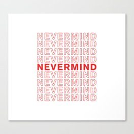 Nevermind take-out inspired print Canvas Print