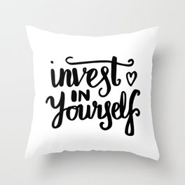 Motivational art - Invest in yourself Throw Pillow