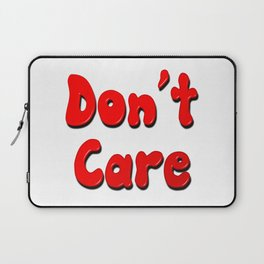Don't Care Laptop Sleeve