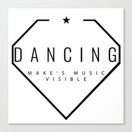 Dancing is music made visible. Canvas Print