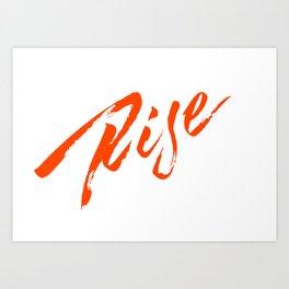 A Rebellious Rise - Rebel Orange Art Print