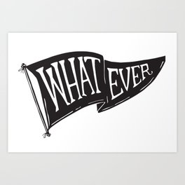 Whatever Flag Art Print