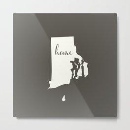 Rhode Island is Home - White on Charcoal Metal Print