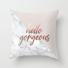 Hello Gorgeous, Rose Gold, Pink, Marble, Quote Throw Pillow