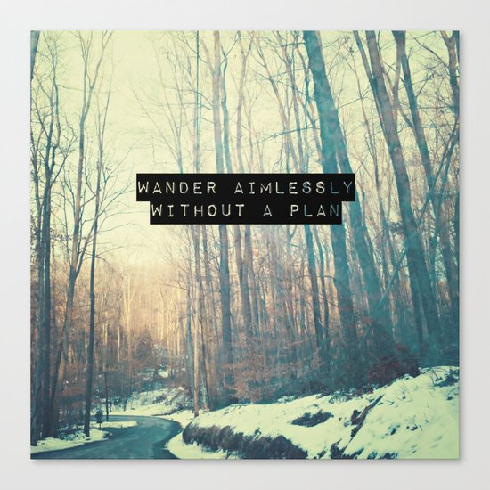 Wander Aimlessly  Canvas Print