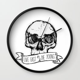 Live fast & die young Wall Clock