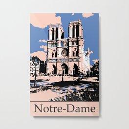 Visit Paris The Notre-Dame Cathedral Metal Print