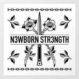 N3WB0RN STR3NGTH Art Print