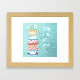 Not My Cup Framed Art Print