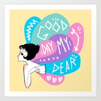 Good Day My Dear Art Print