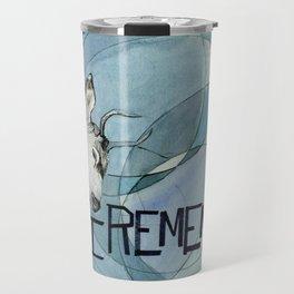 Remember you Travel Mug