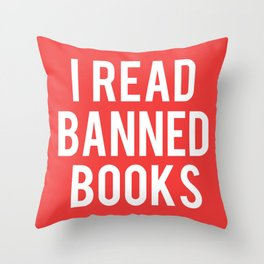 I Read Banned Books - White Font Throw Pillow